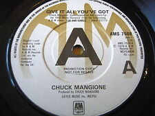 "CHUCK MANGIONE - GIVE IT ALL YOU'VE GOT   7"" VINYL PROMO"