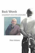 Back Words : One Painter's Voice in the Conversation Paperback Peter Malone