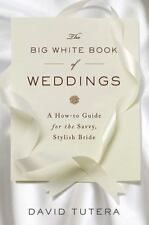 The Big White Book of Weddings by David Tutera, How to Guide for the Savvy Bride