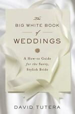 The Big White Book of Weddings by David Tutera (2010, Hardcover)