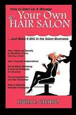 How to Start Up & Manage Your Own Hair Salon: And Make it BIG in the Salon Busin