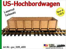 Spur G US-Hochbordwagen aus Holz Lasercut Güterwagen 1:22,5 für LGB PIKO G