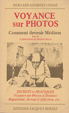 Voyance sur photos: comment devenir Medium. Conde. Bersez (Spiritismo)