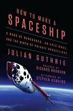 How to Make a Spaceship: A Band of Renegades, an E