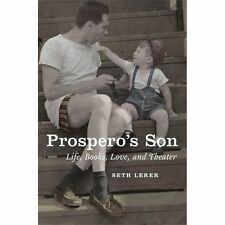 NEW - Prospero's Son: Life, Books, Love, and Theater by Lerer, Seth