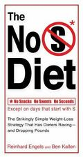 The No S Diet: The Strikingly Simple Weight-Loss Strategy That Has Dieters Ra...