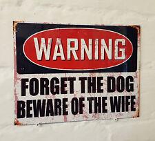 Advertencia olvidar El Perro Cuidado de esposa Retro Signo de Aluminio Divertido Placa Señal De Cerveza