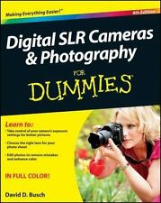 Digital SLR Cameras and Photography for Dummies® by David D. Busch (2011,...