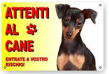ATTENTI AL CANE CARTELLO TARGA PINSCHER