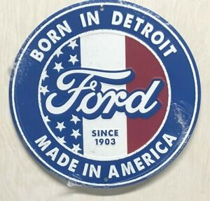 """BORN IN DETROIT ~ FORD~ MADE IN USA 12"""" ROUND METAL SIGN GARAGE INDOOR TRUCK"""