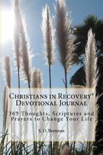Christians in Recovery Devotional Journal Vol. I : 365 Recovery Thoughts,...