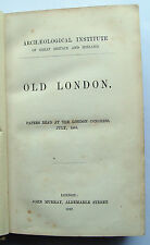 1867 OLD LONDON: PAPERS READ AT THE LONDON CONGRESS 1896 1st ed Archaeological