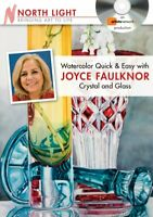 Watercolor Quick & Easy with Joyce Faulknor - Crystal and Glass, DVD, 2010