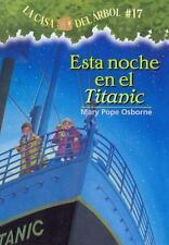 Esta Noche En El Titanic = Tonight on the Titanic (La Casa del Arbol)-ExLibrary