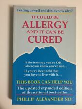 It Could be Allergy and It Can Be Cured by Phillip Alexander ND