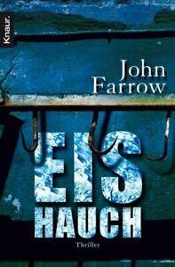 Eishauch John, Farrow: