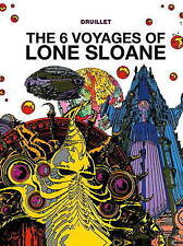 'the 6 Voyages Of Lone Sloane' Druillet  Philippe 9781782761051