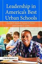 LEADERSHIP IN AMERICA'S BEST URBAN SCHOOLS - JOHNSON, JOSEPH F., JR./ ULINE, CYN