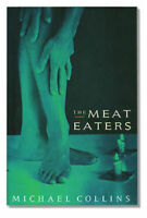 Collins, Michael   The Meat Eaters   UK HCDJ 1st/1st NF