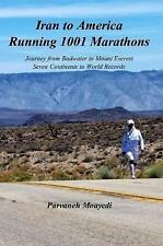 Iran to America Running 1001 Marathons Journey from Badwater to Mount Everest...