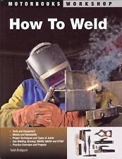 Motorbooks Workshop Ser.: How to Weld by Todd Bridigum (2008, Paperback)