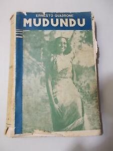 Ernesto Quadrone MUDUNDU - CACCIATORI D'OMBRE ALL'EQUATORE Marangoni 1935