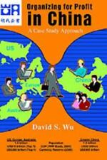 Organizing for Profit in China : A Case Study Approach by David Wu (2003,...