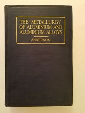 The Metallurgy Of Aluminium And Aluminium Alloys by Robert Anderson, Baird, 1925