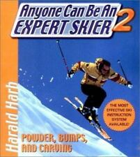Anyone Can Be an Expert Skier II: Powder, Bumps, and Carving by Harb, Harald