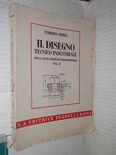 IL DISEGNO TECNICO INDUSTRIALE Federico Cedro Perrella 1944 Volume secondo libro