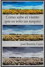 NEW Como sabe el viento que es solo un suspiro (Spanish Edition)