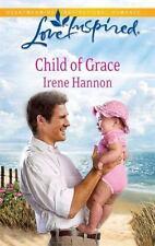 Love Inspired: Child of Grace by Irene Hannon (2011, Paperback)