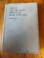 Read your past present and future by Cheiro Teaching the study of the hand 1927
