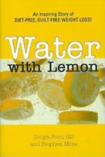 Water With Lemon: An Inspiring Story of Diet-free, Guilt-free Weight Loss!