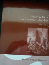 SOCIETY IN FOCUS STUDY GUIDE FOR THOMPSON & HICKEY PREPARED BY RON J. HAMMOND