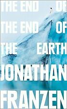 The End of the End of the Earth von Franzen, Jonathan | Buch | Zustand sehr gut