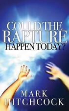 COULD THE RAPTURE HAPPEN TODAY? - MARK HITCHCOCK (PAPERBACK) NEW
