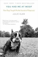 USED (GD) You Had Me at Woof: How Dogs Taught Me the Secrets of Happiness by Jul