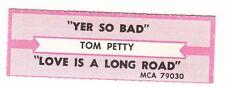 Juke Box Strip TOM PETTY - Yer So Bad / Love Is a Long Road