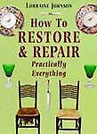 How to Restore and Repair Practically Everything (Mermaid Books)