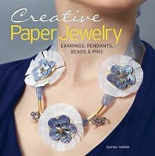 Creative Paper Jewelry: Earrings, Pendants, Beads & Pins, , Yarom, Dafna, Very G