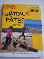 LIVRE ENFANTS CHATEAUX , PATES ET CIE . A PARTIR DE 4 ANS , TRES BON ETAT .