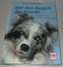 Barbara Wardeck-Mohr: Mit den Augen der Hunde So denken und kommunizieren Hunde!