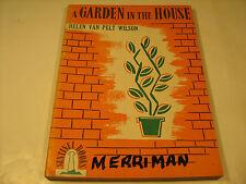 Paperback A GARDEN IN THE HOUSE Helen Van Pelt Wilson 1943 [Y38]