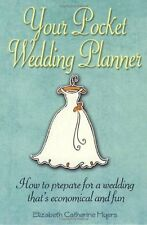 Your Pocket Weedding Planner: How to prepare for a wedding that's economical a,
