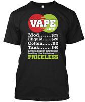Vape Life...priceless - Life Mod.......$75 Hanes Tagless Tee T-Shirt