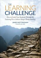 The Learning Challenge How to Guide Your Students Through the L... 9781506376950