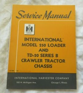 International TD-20 crawler tractor chassis and 250 loader shop service manual