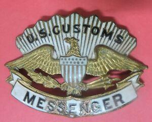 ANTIQUE VTG OBSOLETE U.S. CUSTOMS MESSENGER HAT BADGE PIN