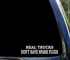 REAL TRUCKS don't have SPARK PLUGS diesel truck duramax ram powerstroke decal